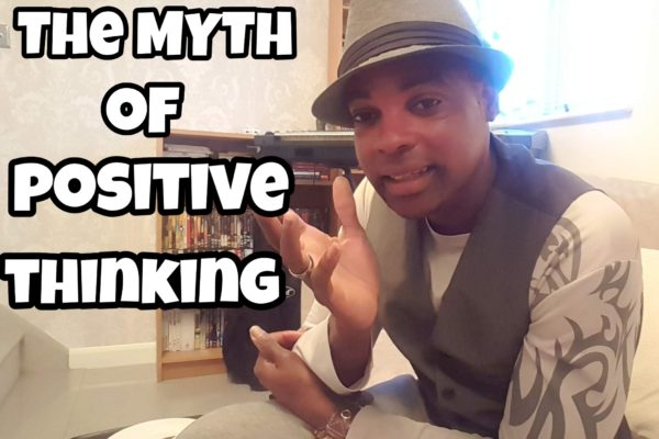 The myth of positive thinking debunked
