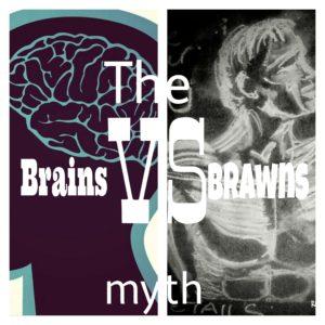 brsin brawn myth