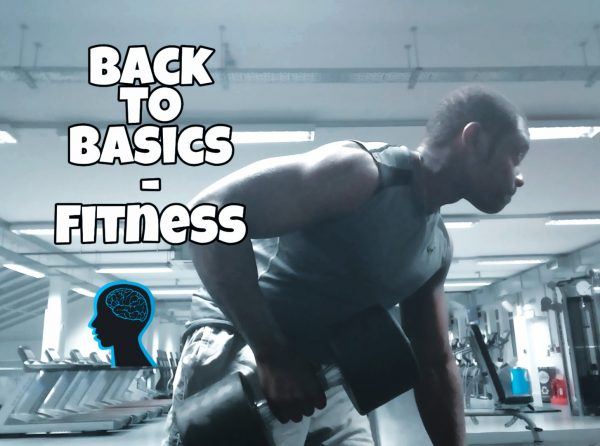 Back to basics – Fitness