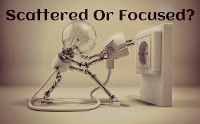 Scattered or Focused?